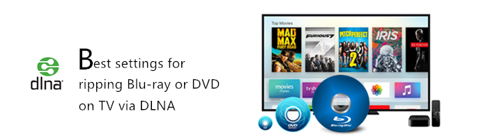 best-settings-to-rip-blu-ray-dvd-for-tv-via-dlna.jpg