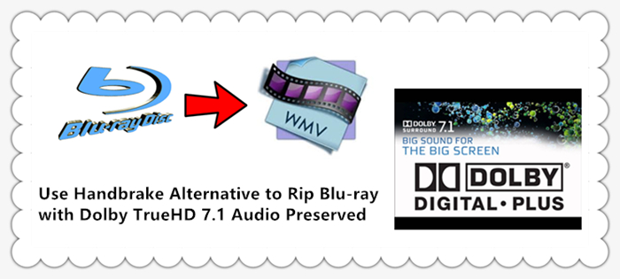 handbrake-alternative-to-rip-blu-ray-with-dolby-truehd-audio.jpg