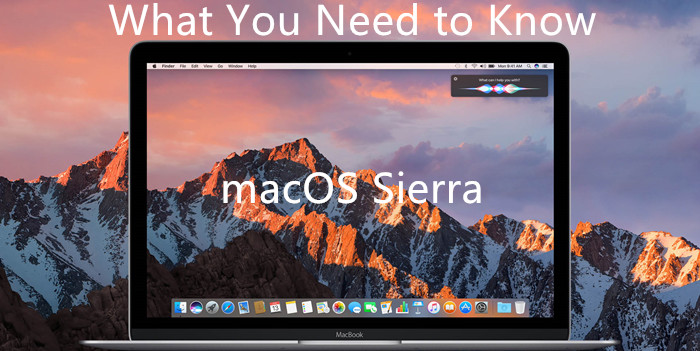 what-you-need-to-know-macos-sierra