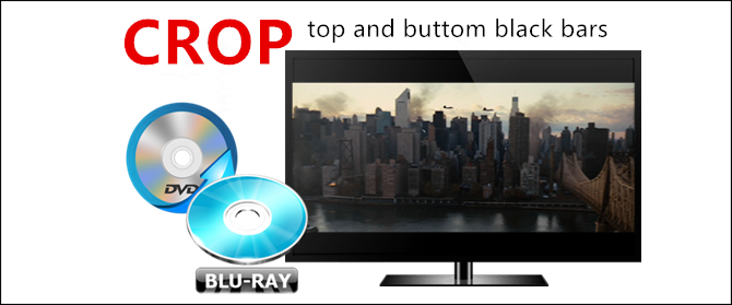 rip-and-crop-blu-ray-dvd-top-buttom-black-bars